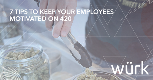 7 tips to keep your employees motivated on 420